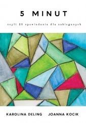 Okładka książki 5 minut, czyli 23 opowiadania dla zabieganych Joanna Kocik,Karolina Deling