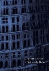 Okładka książki CIEŃ WIEŻY BABEL Andrzej Coryell