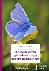 Okładka książki O powstawaniu gatunków drogą doboru naturalnego Karol Darwin