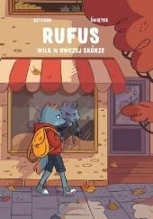 Okładka książki Rufus. Wilk w owczej skórze. Tom 1 Bartosz Sztybor,Agnieszka Świętek