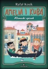 Okładka książki Amelia i Kuba. Wenecki spisek Rafał Kosik