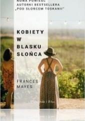 Okładka książki Kobiety w blasku słońca Frances Mayes