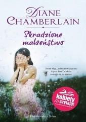 Okładka książki Skradzione małżeństwo Diane Chamberlain