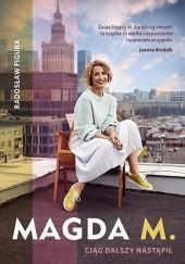 Okładka książki Magda M. Ciąg dalszy nastąpił Radosław Figura