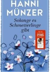 """Okładka książki """"Solange es Schmetterlinge gibt"""" (Tak długo, jak istnieją motyle) Hanni Münzer"""