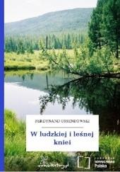 Okładka książki W ludzkiej i leśnej kniei Antoni Ferdynand Ossendowski