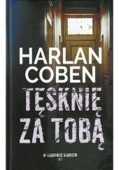 Okładka książki Tęsknię za tobą Harlan Coben
