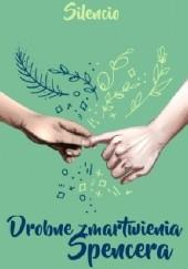 Okładka książki Drobne zmartwienia Spencera Silencio