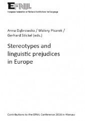 Okładka książki Stereotypes and linguistic prejudices in Europe Walery Pisarek,Anna Dąbrowska,Gerhard Stickel
