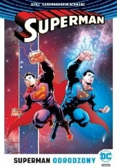 Okładka książki Superman: Superman Odrodzony Dan Jurgens,Dough Mahnke,Peter J. Tomasi,Christian Alamy,Paul Dini,Jaime Mendoza,Patrick Gleason,Ian Churchill