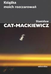 Okładka książki Książka moich rozczarowań Stanisław Mackiewicz