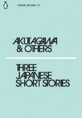 Okładka książki Three Japanese Short Stories Ryūnosuke Akutagawa,Kafū Nagai,Kōji Uno