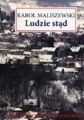 Okładka książki Ludzie stąd Karol Maliszewski