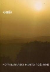 Okładka książki Miasto roślinne Piotr Barański