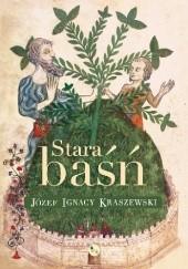 Okładka książki Stara baśń Józef Ignacy Kraszewski