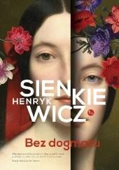 Okładka książki Bez dogmatu Henryk Sienkiewicz