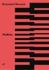 Okładka książki Mediany Krzysztof Siwczyk