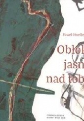 Okładka książki Obłoki jasne nad tobą Paweł Huelle
