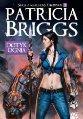 Okładka książki Dotyk ognia Patricia Briggs