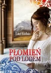 Okładka książki Płomień pod lodem Luz Gabás