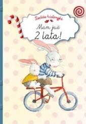 Okładka książki Słodkie historyjki. Mam już 2 lata! Juliette Parachini-Deny,Quentin Gréban