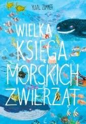 Okładka książki Wielka księga morskich zwierząt Yuval Zommer