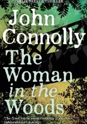 Okładka książki The Woman in The Woods John Connolly