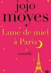 Okładka książki Lune de miel à Paris Jojo Moyes