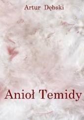 Okładka książki Anioł Temidy Artur Dębski