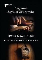 Okładka książki Dwie lewe nogi, Kukułka bez zegara Zygmunt Zeydler-Zborowski