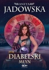 Okładka książki Diabelski młyn Aneta Jadowska