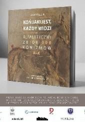 Okładka książki Koń jaki jest, każdy widzi czyli alfabetyczny zbiór 300 konizmów. A - K Ula Kowalczuk