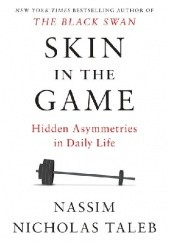 Okładka książki Skin in the Game: Hidden Asymmetries in Daily Life Nassim Nicholas Taleb