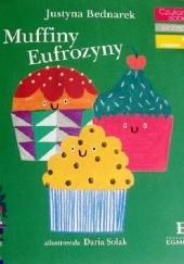 Okładka książki Muffiny Eufrozyny Justyna Bednarek