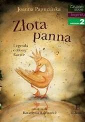 Okładka książki Złota panna. Legenda o Złotej Kaczce Joanna Papuzińska