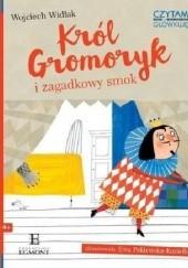 Okładka książki Król Gromoryk i zagadkowy smok Wojciech Widłak