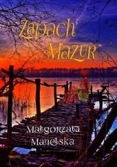 Okładka książki Zapach Mazur Małgorzata Manelska