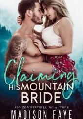Okładka książki Claiming His Mountain Bride Madison Faye