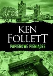 Okładka książki Papierowe pieniądze Ken Follett