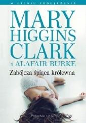 Okładka książki Zabójcza śpiąca królewna Mary Higgins Clark,Alafair Burke