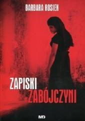 Okładka książki Zapiski zabójczyni Barbara Rosiek