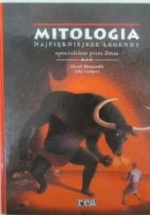 Okładka książki Mitologia. Najpiękniejsze legendy opowiedziane przez Zeusa Gerard Moncomble