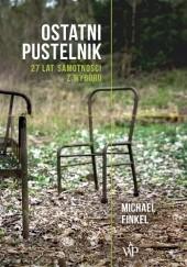 Okładka książki Ostatni pustelnik Michael Finkel
