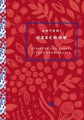 Okładka książki Dyrektor pod kanapą i inne opowiadania Antoni Czechow