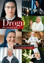 Okładka książki Drogi do szczęścia. Rozmowy z siostrami zakonnymi Marzena Juraczko