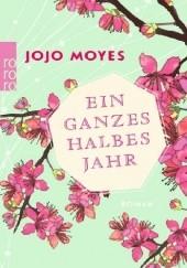 Okładka książki Ein ganzes halbes Jahr Jojo Moyes