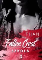 Okładka książki Fallen Crest. Szkoła Tijan Meyer