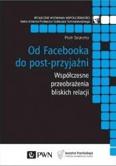 Okładka książki Od Facebooka do post-przyjaźni Piotr Szarota