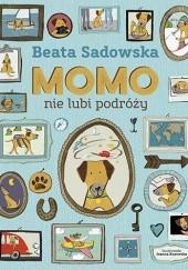 Okładka książki Momo nie lubi podróży Beata Sadowska