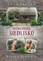Okładka książki Słowiańskie siedlisko Monika Rzepiela